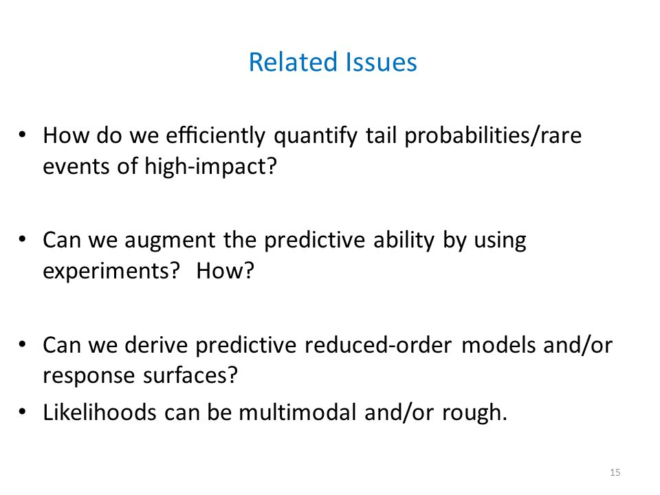 Related Issues How do we efficiently quantify tail probabilities/rare events of high-impact