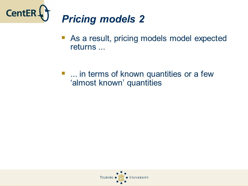 Pricing models 2 As a result, pricing models model expected returns ...