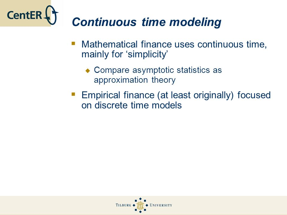 Continuous time modeling