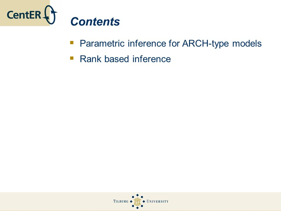 Contents Parametric inference for ARCH-type models