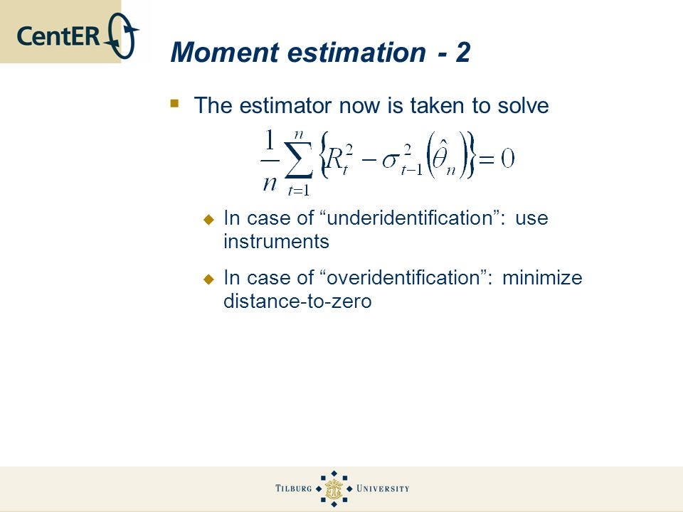 Moment estimation - 2 The estimator now is taken to solve
