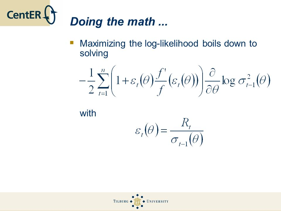 Doing the math ... Maximizing the log-likelihood boils down to solving