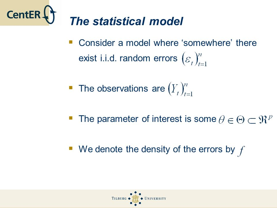 The statistical model Consider a model where 'somewhere' there