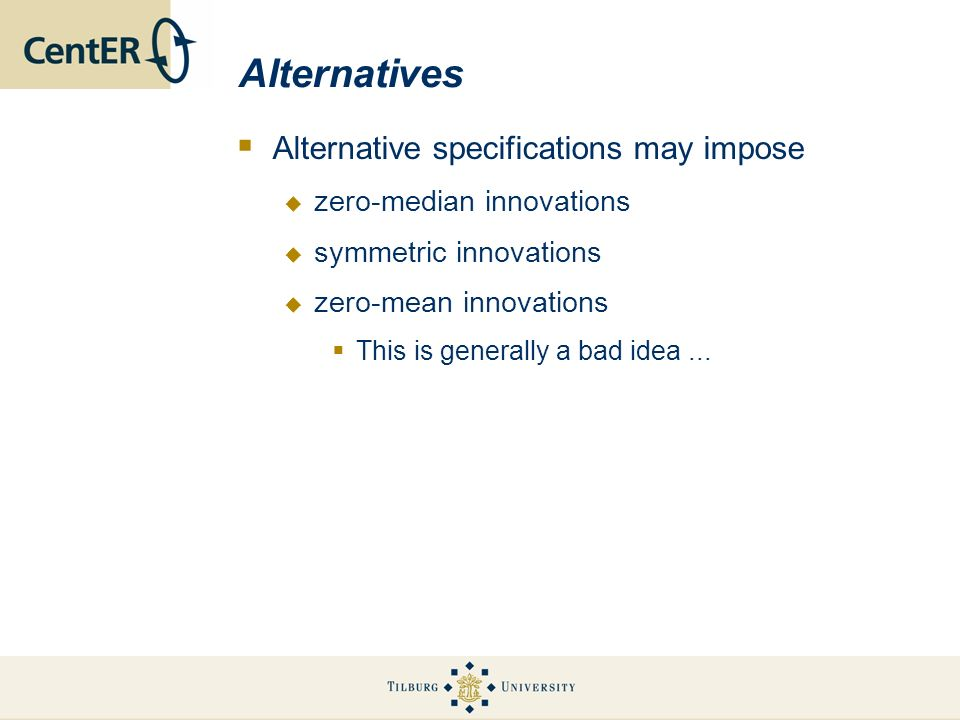 Alternatives Alternative specifications may impose