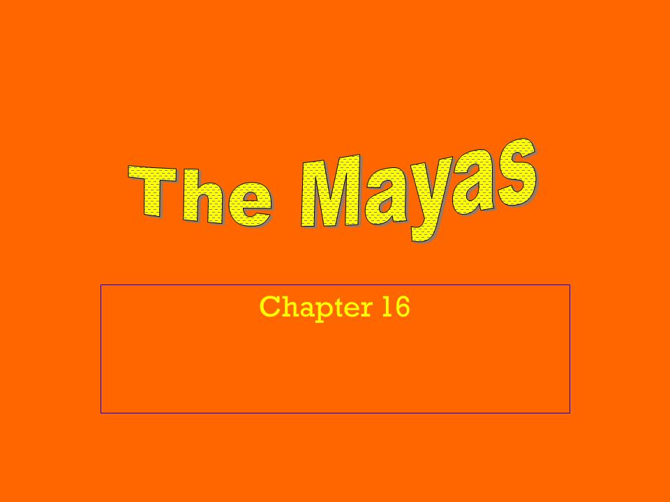 The Mayas Chapter 16
