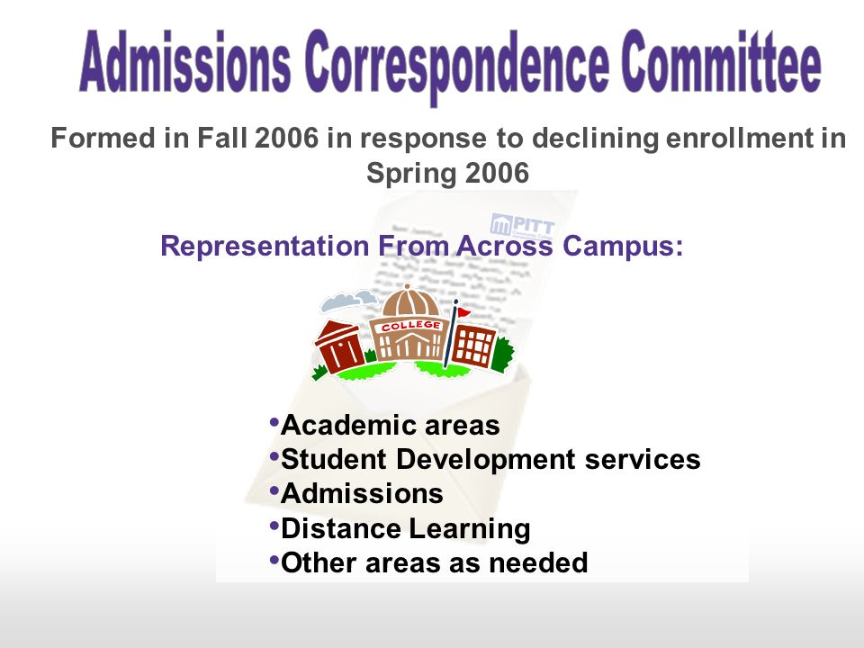 Formed in Fall 2006 in response to declining enrollment in Spring 2006