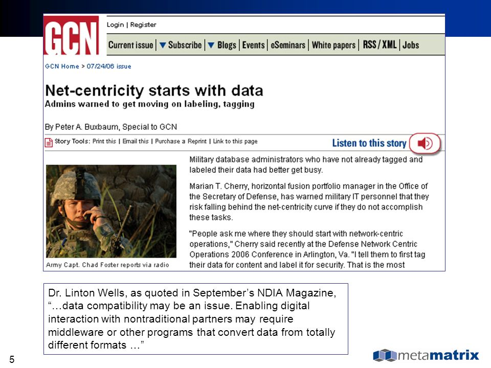Dr. Linton Wells, as quoted in September's NDIA Magazine, …data compatibility may be an issue.