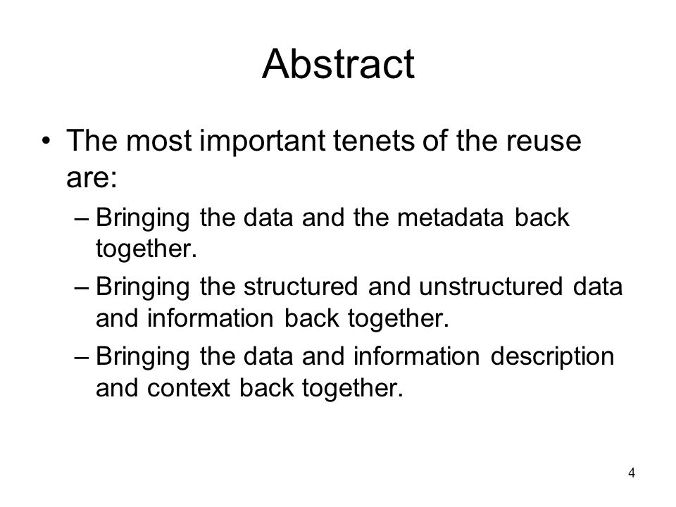 Abstract The most important tenets of the reuse are: