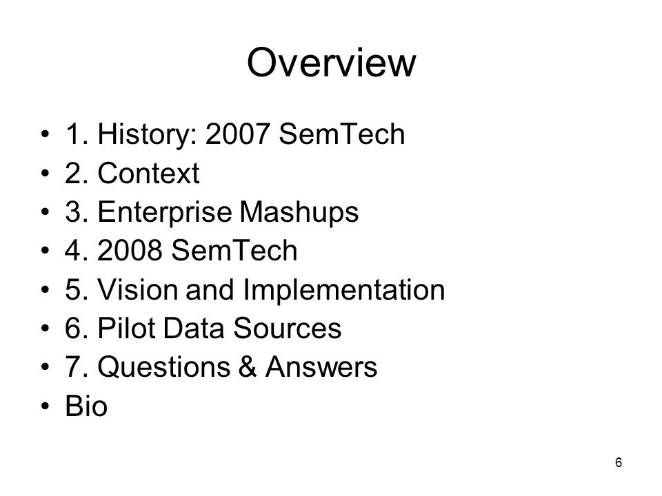 Overview 1. History: 2007 SemTech 2. Context 3. Enterprise Mashups