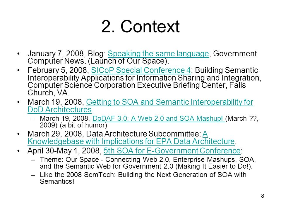 2. Context January 7, 2008, Blog: Speaking the same language, Government Computer News. (Launch of Our Space).