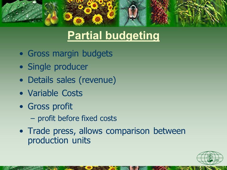 Partial budgeting Gross margin budgets Single producer