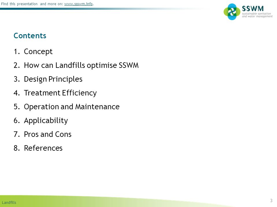 Contents Concept. How can Landfills optimise SSWM. Design Principles. Treatment Efficiency. Operation and Maintenance.