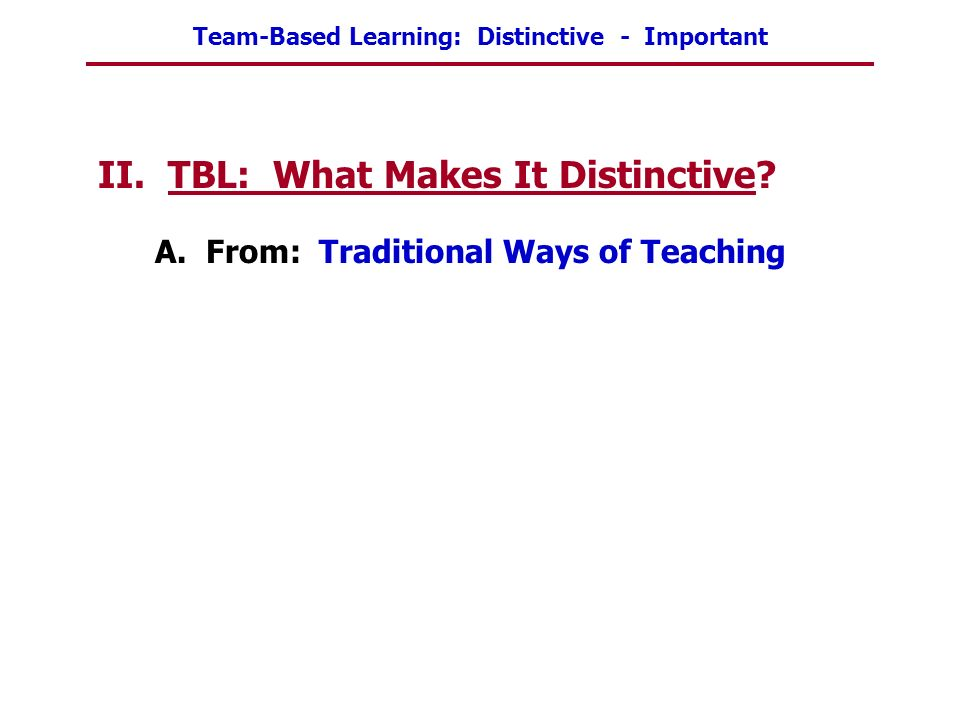 II. TBL: What Makes It Distinctive
