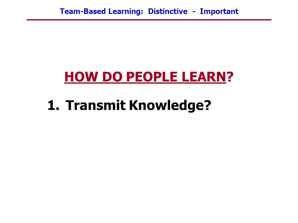 HOW DO PEOPLE LEARN Transmit Knowledge