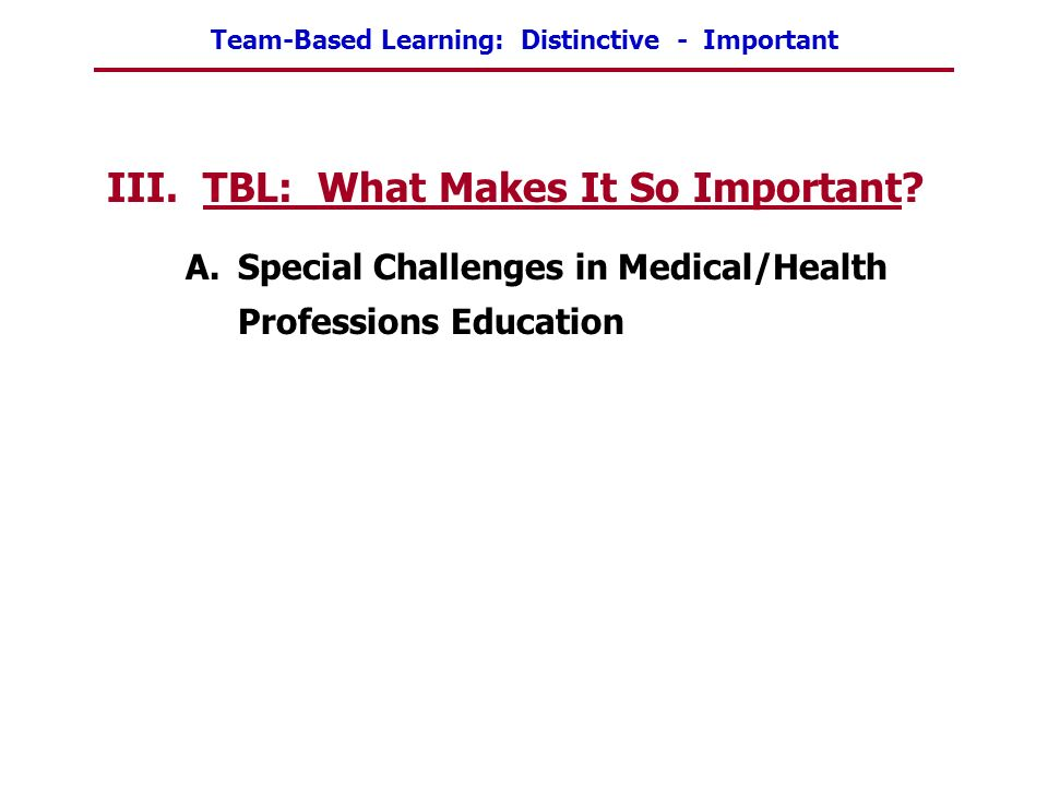 III. TBL: What Makes It So Important