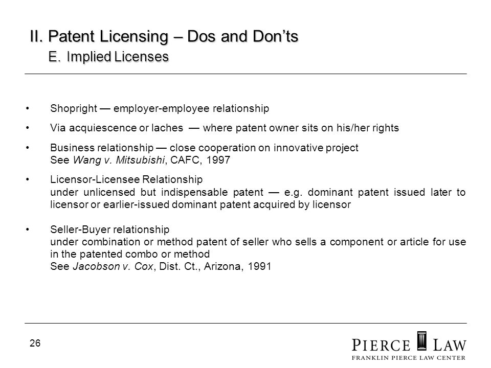II. Patent Licensing – Dos and Don'ts E. Implied Licenses