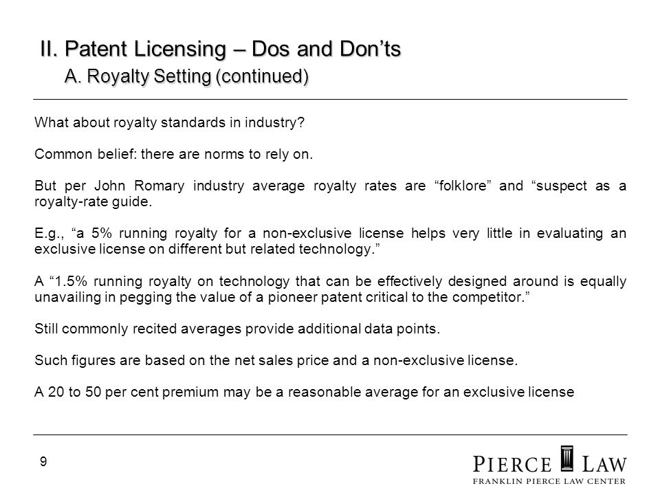 II. Patent Licensing – Dos and Don'ts A. Royalty Setting (continued)