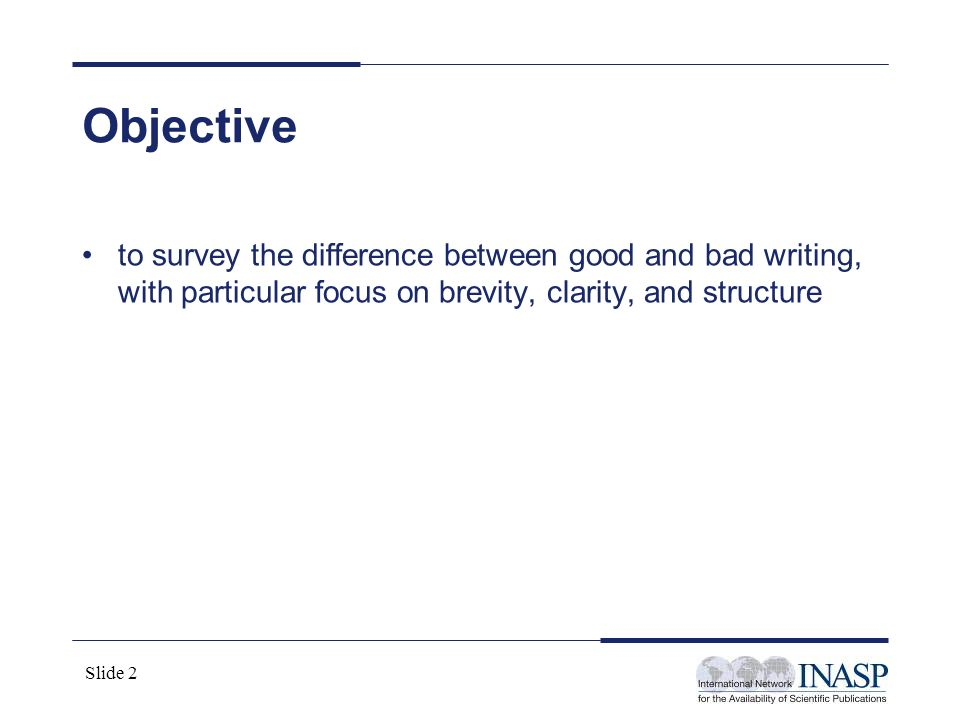 Objective to survey the difference between good and bad writing, with particular focus on brevity, clarity, and structure.