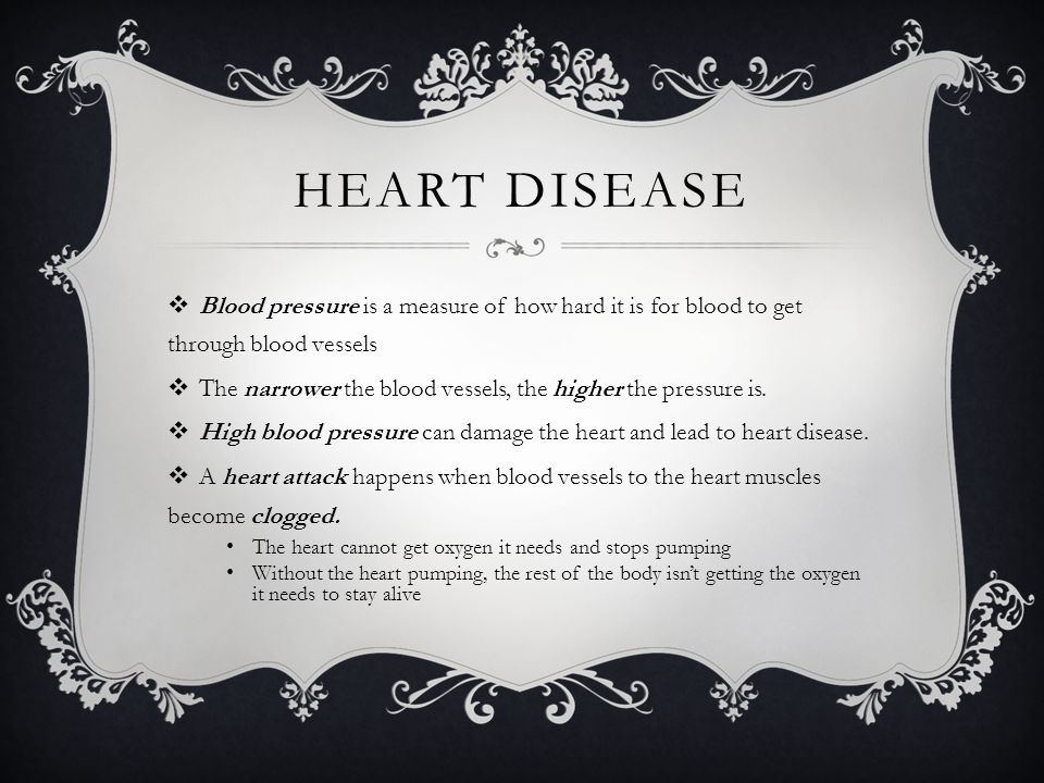 Heart disease Blood pressure is a measure of how hard it is for blood to get through blood vessels.
