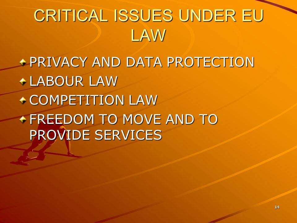 CRITICAL ISSUES UNDER EU LAW