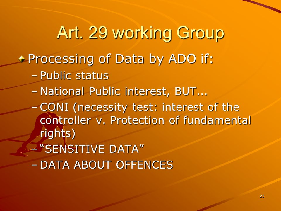 Art. 29 working Group Processing of Data by ADO if: Public status