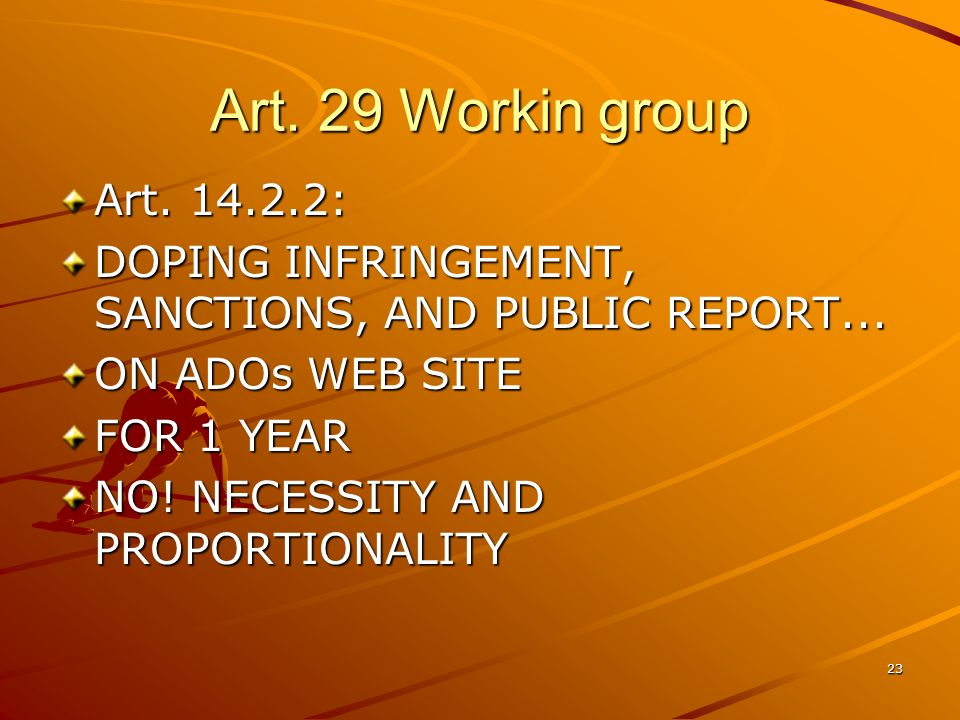 Art. 29 Workin group Art. 14.2.2: DOPING INFRINGEMENT, SANCTIONS, AND PUBLIC REPORT... ON ADOs WEB SITE.