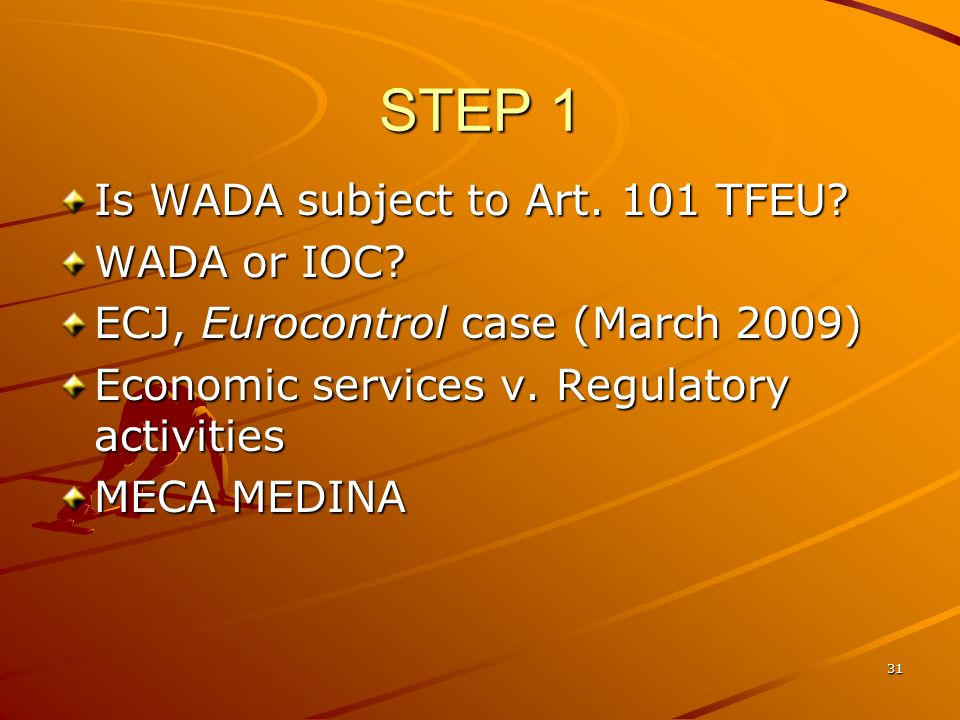 STEP 1 Is WADA subject to Art. 101 TFEU WADA or IOC