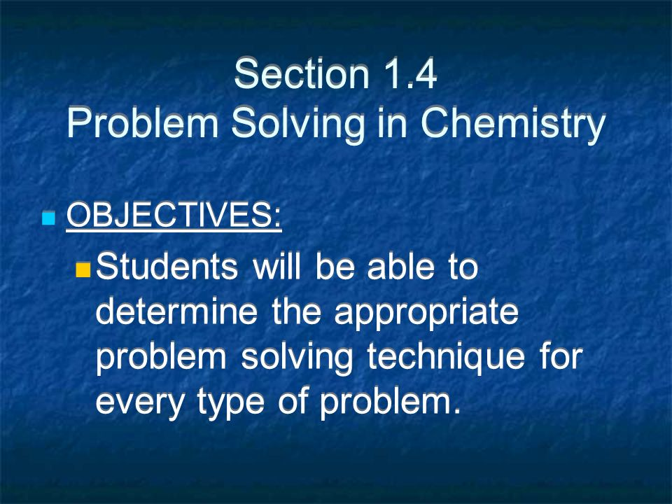 Section 1.4 Problem Solving in Chemistry