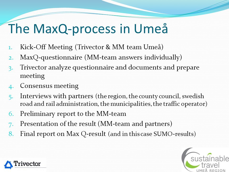 The MaxQ-process in Umeå