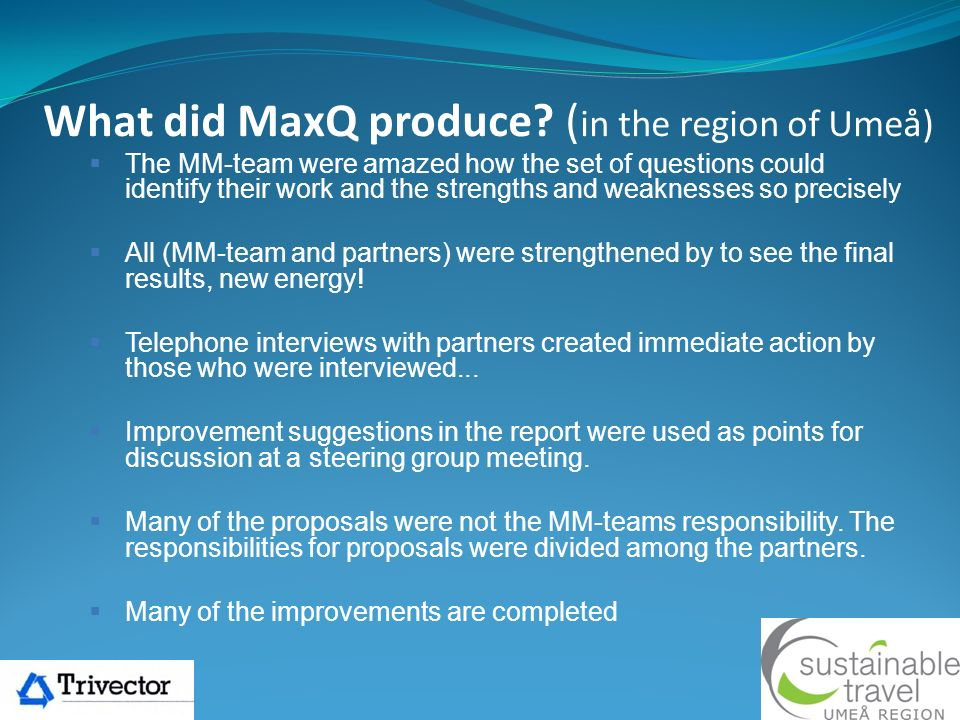What did MaxQ produce (in the region of Umeå)