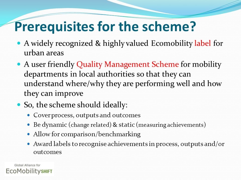 Prerequisites for the scheme