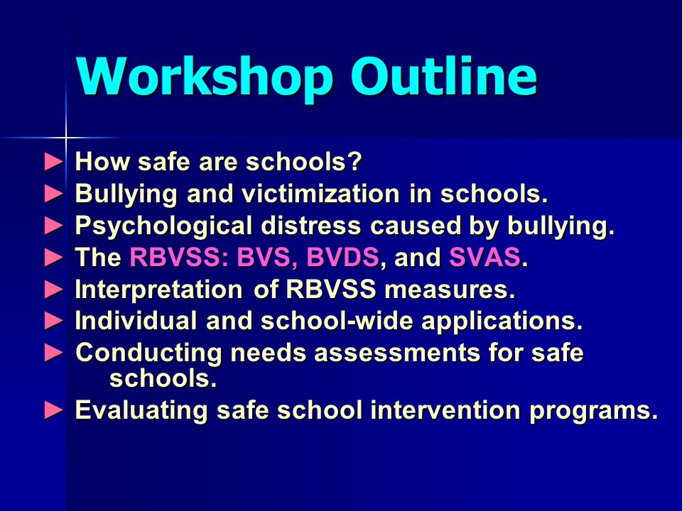 Evaluation of Safe Schools: Applications and Interpretation of the Reynolds  Bully-Victimization Scales for Schools William M  Reynolds, PhD  California
