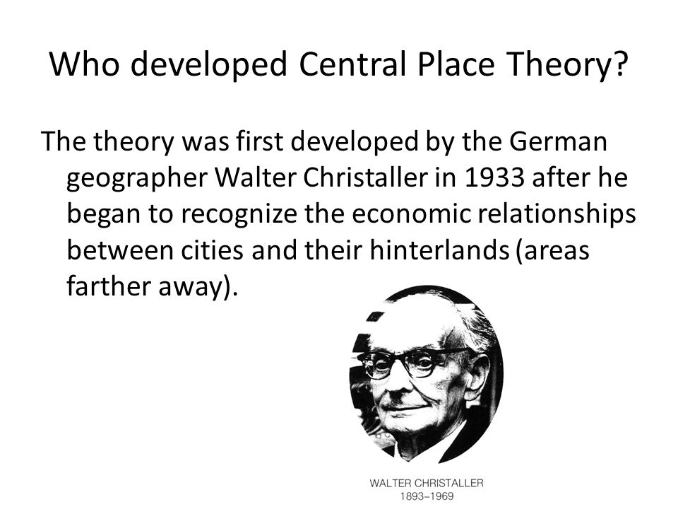 Who developed Central Place Theory
