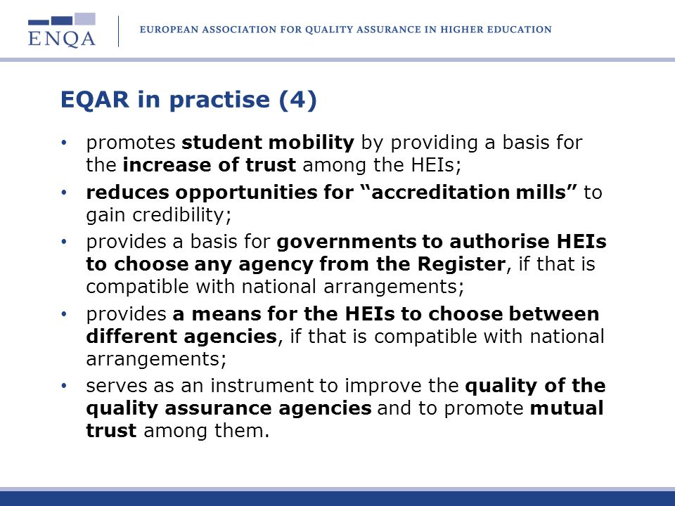 EQAR in practise (4) promotes student mobility by providing a basis for the increase of trust among the HEIs;