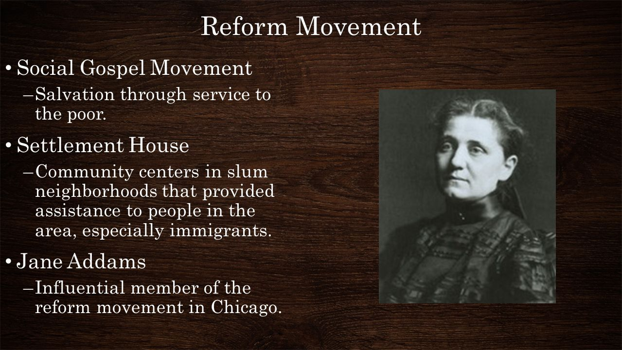 Reform Movement Social Gospel Movement Settlement House Jane Addams