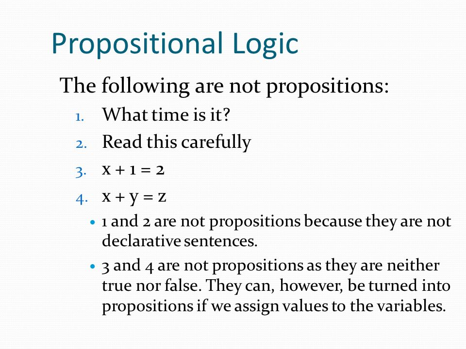 Propositional Logic The following are not propositions: