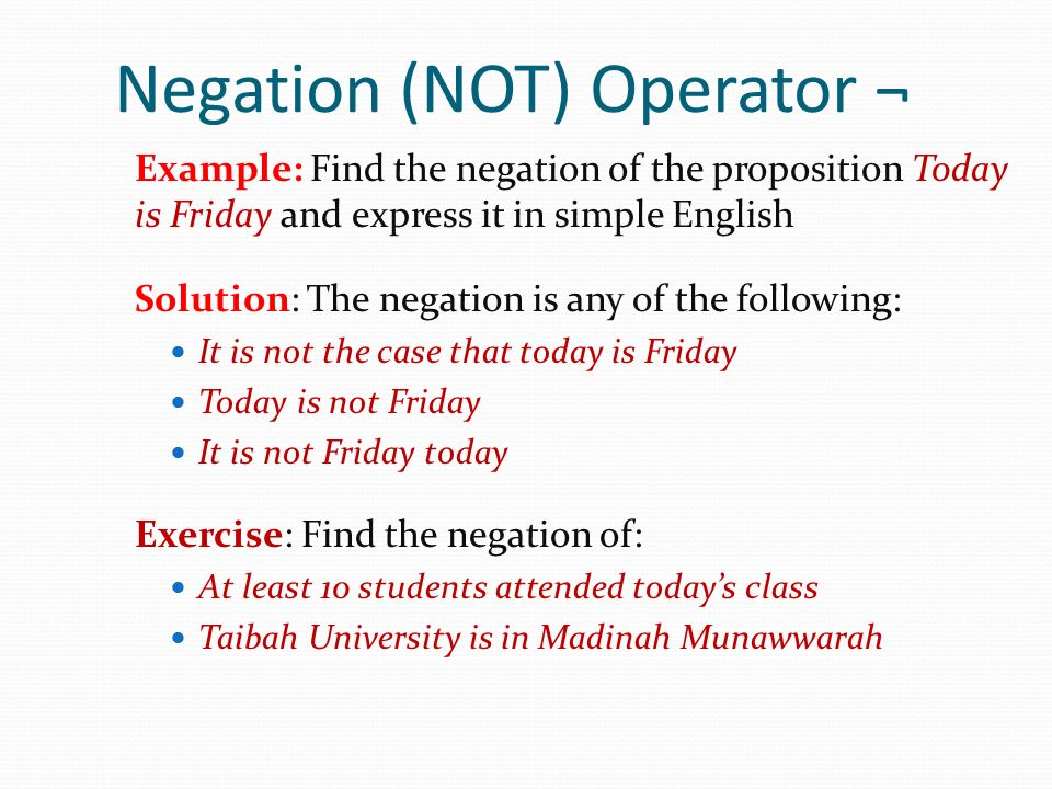 Negation (NOT) Operator ¬