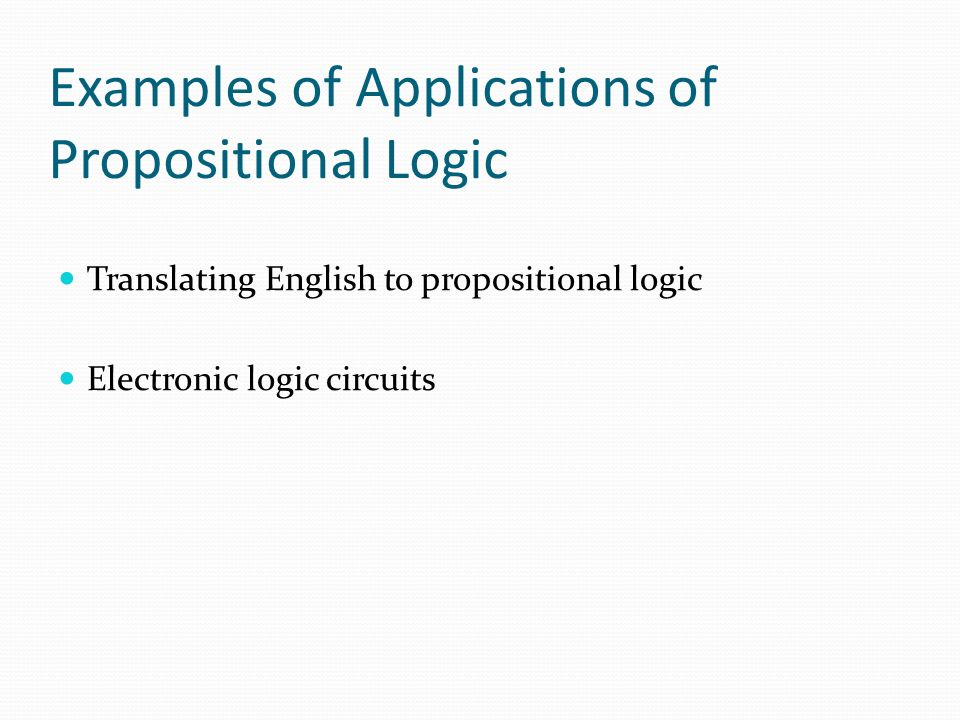 Examples of Applications of Propositional Logic
