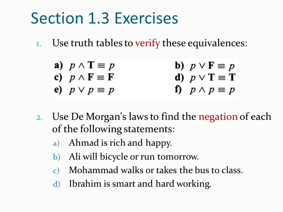 Section 1.3 Exercises Use truth tables to verify these equivalences: