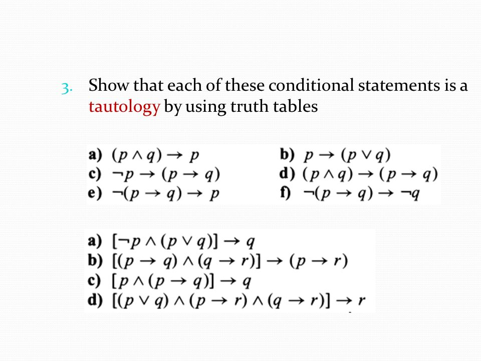 Show that each of these conditional statements is a tautology by using truth tables