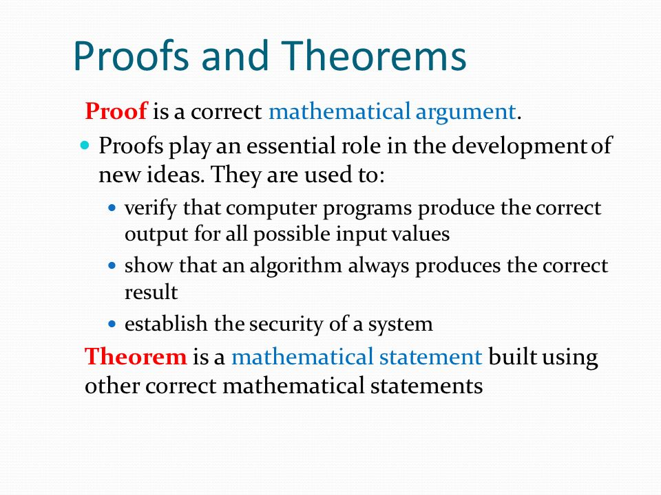 Proofs and Theorems Proof is a correct mathematical argument.