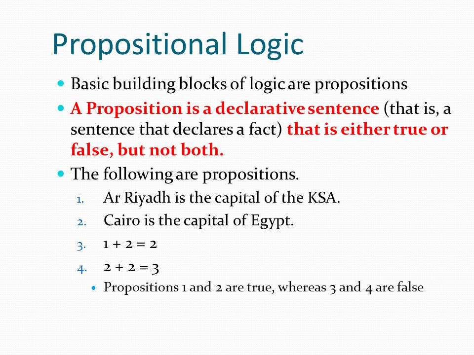 Propositional Logic Basic building blocks of logic are propositions