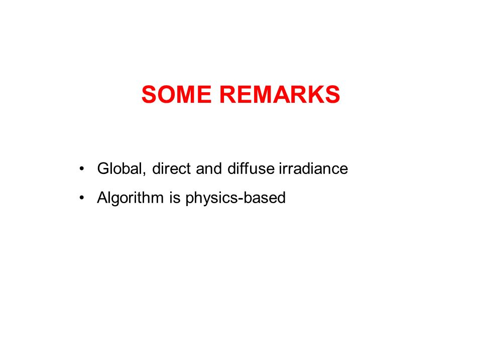 SOME REMARKS Global, direct and diffuse irradiance