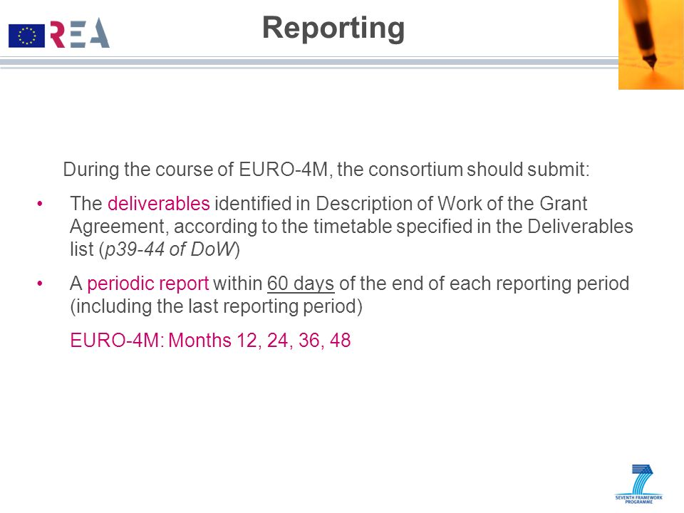 Reporting During the course of EURO-4M, the consortium should submit: