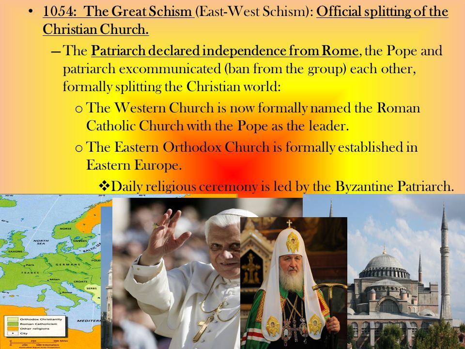 1054: The Great Schism (East-West Schism): Official splitting of the Christian Church.