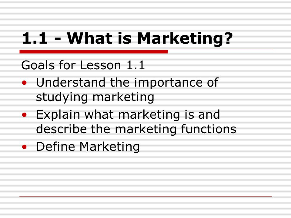 1.1 - What is Marketing Goals for Lesson 1.1