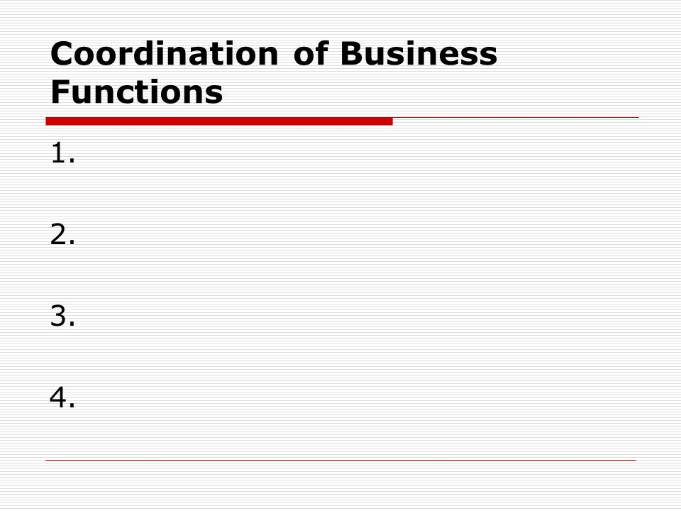 Coordination of Business Functions