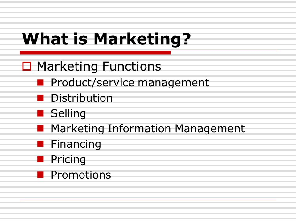What is Marketing Marketing Functions Product/service management