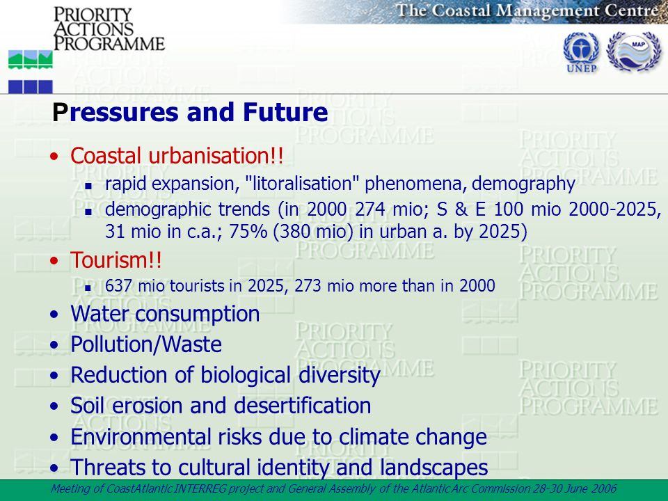 Pressures and Future Coastal urbanisation!! Tourism!!