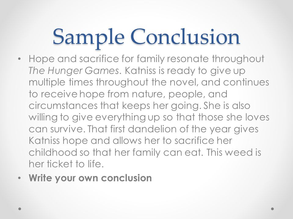 Literary Analysis The Hunger Games  Ppt Video Online Download  Sample Conclusion Hope And Sacrifice For Family Resonate Throughout The  Hunger Games